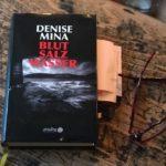 """""""Blut Salz Wasser"""" von Denise Mina"""
